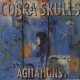 Cobra Skulls Agitations [LP]