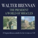 Brennan, Walter President/A World of Mira