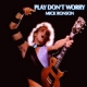 Ronson, Mick Play Don´t Worry
