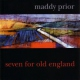 Prior, Maddy Seven For Old England