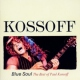 Kossoff Blue Soul - the Best of..
