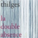 Thilges La Double Absence