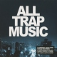 V / A All Trap Music