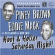Brown, Piney / Eddie Mack Hoot & Holler Saturday...