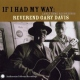 Davis, Gary -reverend- If I Had Way