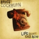 Cockburn, Bruce Life Short Call Now