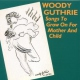 Guthrie, Woody Songs To Grow On For Moth