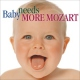 Mozart, W.a. Baby Needs More Mozart