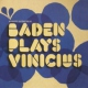 Powell, Baden Baden Plays Vinicius