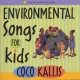 Kallis, Coco Environmental Songs For K