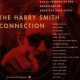Smith, Harry.=tribute= Harry Smith Connection