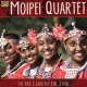 Moipei Quartet In the Land of the Lion
