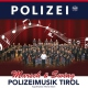 Polizeimusik Tirol Marsh & Swing