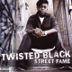 Twisted Black Street Fame