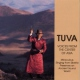 Tuva Voices From the Center of