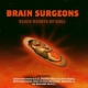 Brain Surgeons Black Hearts of Soul