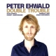 Ehwald, Peter Double Trouble