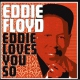 Floyd, Eddie Eddie Loves You So