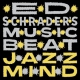 Ed Schrader´s Music Beat Jazz Mind