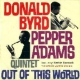 Byrd, Donald / Pepper Adams Out of This World