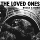 Loved Ones Build and Burn + Cd [LP]