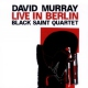 Murray, David & Black Sai In Berlin
