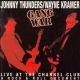 Thunders, Johnny & Wayne Gangwar
