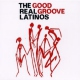 Real Latinos Good Groove