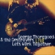 Thorogood, George & Destr Let´s Work Together -Live