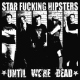 Star Fucking Hipsters Until We´re Dead +Cd [LP]
