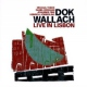 Wallach, Dok Live In Lisbon