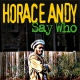Andy, Horace Who Say
