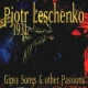 Leschenko, Pjotr 1931 Gypsy Songs & Other