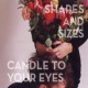 Shapes And Sizes Candle To Your Eyes