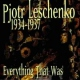 Leschenko, Pjotr Everything That Was