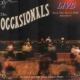 Occasionals Live