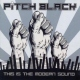Pitch Black This is the Modern Sound