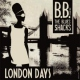 B.b. & The Blues Shacks London Days
