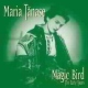 Tanase, Maria Magic Bird