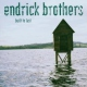 Endrick Brothers Built To Last