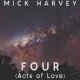 Harvey, Mick Four (Acts of Love)