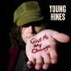 Hines, Young Give Me My Change -Digi-