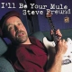 Freund, Steve I´ll Be Your Mule