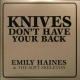 Haines, Emily & The Soft Knives Don´t Have Your..