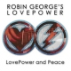 George, Robin -lovepower- Lovepower and Peace