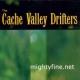 Cache Valley Drifters Mightyfine.Net