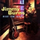 Burns, Jimmy Night Time Again