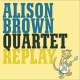 Brown, Alison Replay