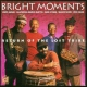 Bright Moments Return of the Lost Tribe