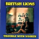 British Lions Trouble With Women
